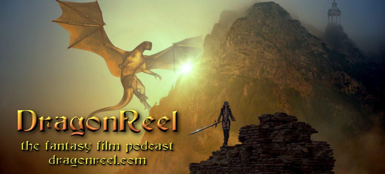 DragonReel | The Fantasy Film Podcast and Blog